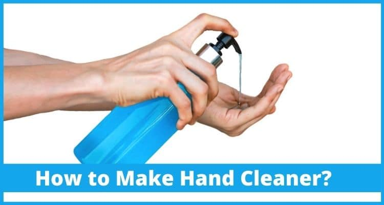 How to Make Hand Cleaner