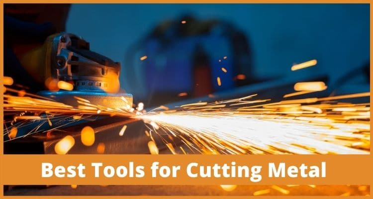 Best Tools for Cutting Metal